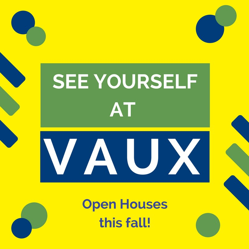 Come to an Open House at Vaux BPHS!