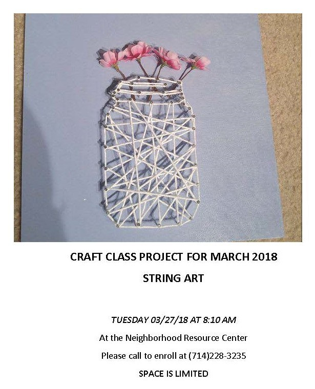 Craft Class for March is String Art, call 714-228-3235 to reserve a space
