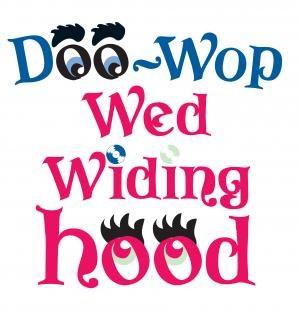 Doo Wop Wed Widing Hood