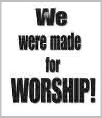 We Were Made for Worship.JPG