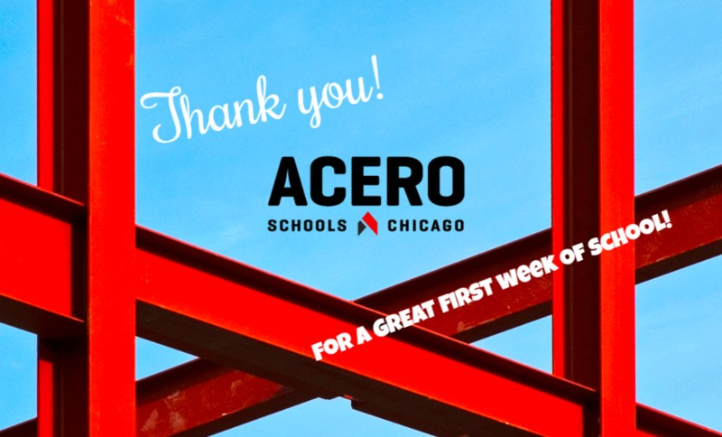 Special thanks to our entire Acero family of schools for a great first week back!