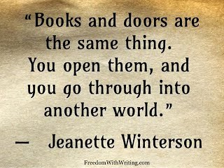 Books and doors are the same thing, You open them, and you through them into another world.