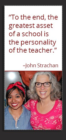 "Quote: ""To the end, the greatest asset of a school is the personality of a teacher."" -John Strachan"