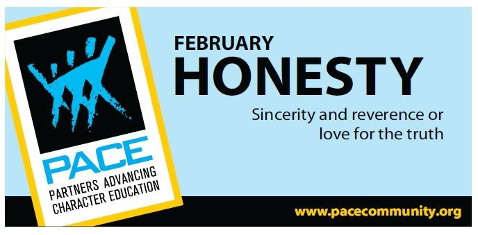 February PACE Character Trait - Honesty - Sincerity and reverence or love for the truth