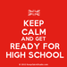 Keep calm and get ready for High School