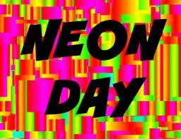 Join in the fun for Neon Day Thumbnail Image