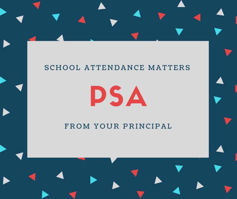 confetti like red, blue and grey triangles around a border with a grey block with text in red and blue reading: Attendance Matters. PSA from your principal.