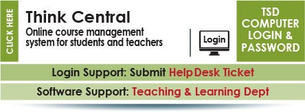 Think Central is an online course management system for students and teachers.  Network login and password.  Contact Help Desk for support.