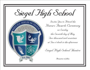 Award Ceremony Invitation - Siegel High School invites you to the Honors Awards Ceremony on Sunday, May 7 at 2:00 PM in the Siegel High Auditorium. A light reception will follow.