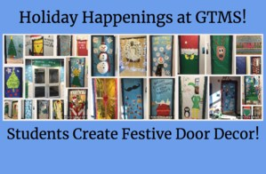 Holiday Happenings at GTMS! Students Create Festive Door Decor!