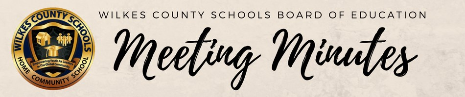 "Wilkes County Schools Official Seal with Header that states ""Wilkes County School Board of Education Meeting Minutes"""