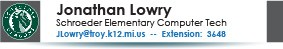 Jonathan Lowry, Schroeder Elementary School Tech, jlowry@troy.k12.mi.us or 248-823-3648.