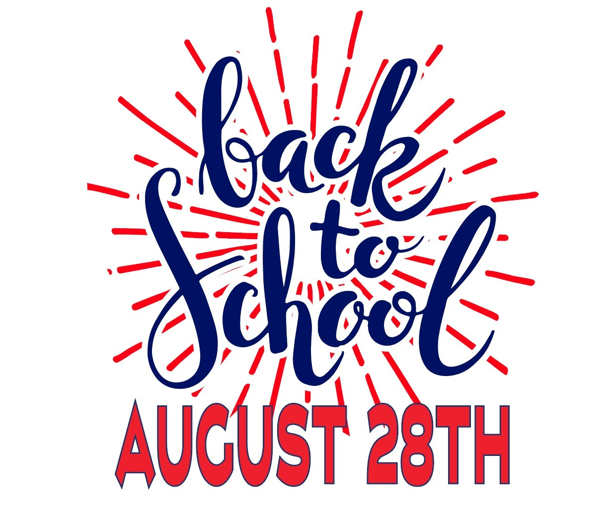 Back to school is August 28th!
