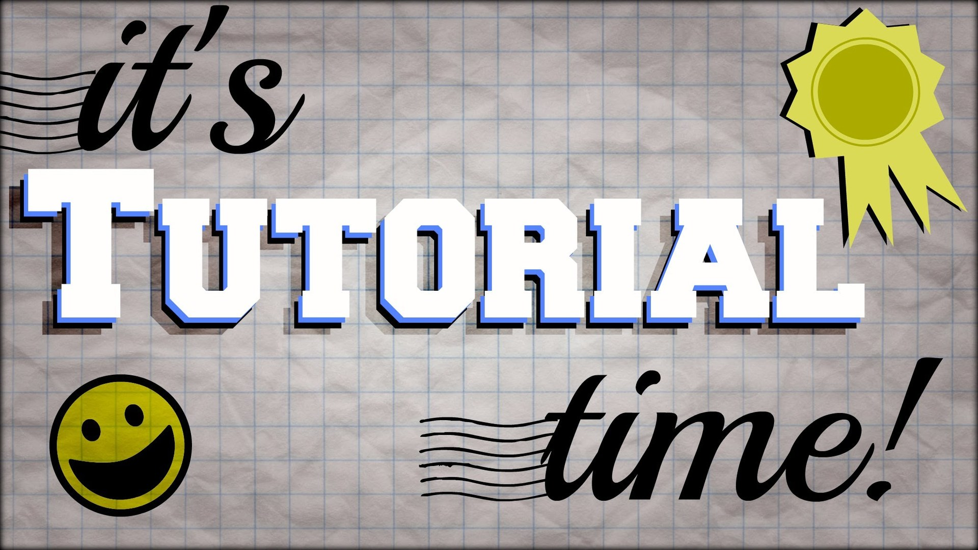 Graphic with words 'It's Tutorial Time'