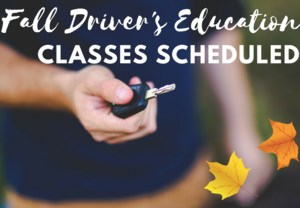 Fall Drivers' Education Classes Scheduled