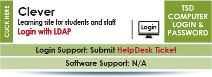 Clever site is a learning site for students and staff.  Login with LDAP network username and password.  Contact Help Desk for support.