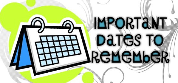 Graphic says Important Dates to Remember