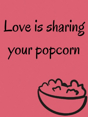 love-is-sharing-popcorn-300x400.png