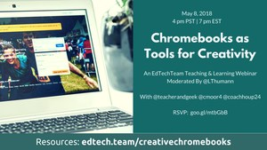Chromebooks as Tools for Creativity_ EdTechTeam - T&L Webinar .png