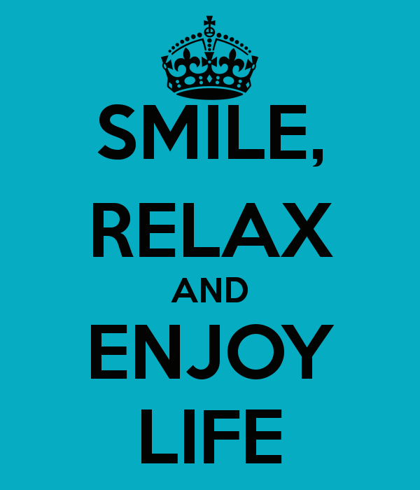Fresh Quote About Relaxing And Enjoy Life Soaknowledge
