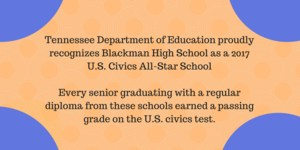 he department is excited to recognize the 2017 U.S. Civics All-Star Schools. Every senior graduating with a regular diploma from these schools earned a passing grade on the U.S. civics test. A link to the list of schools can be found here