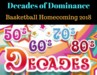 Decades of Dominance - Basketball Homecoming 2018