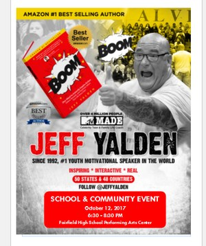 Flyer advertising a school and community event October 12 featuring youth motivational speaker Jeff Yalden! Mr. Yalden will share his anti-bullying message to students during the school day. Parents and other community members are invited to the free evening session of this inspiring and interactive event the same evening from 6:30-8:30 p.m. in the Fairfield High School Performing Arts Center.