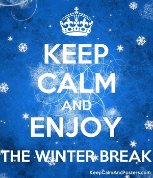 5726698_keep_calm_and_enjoy_the_winter_break.jpg