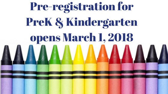 Pre-Registration for PreK & Kindergarten Opens March 1, 2018