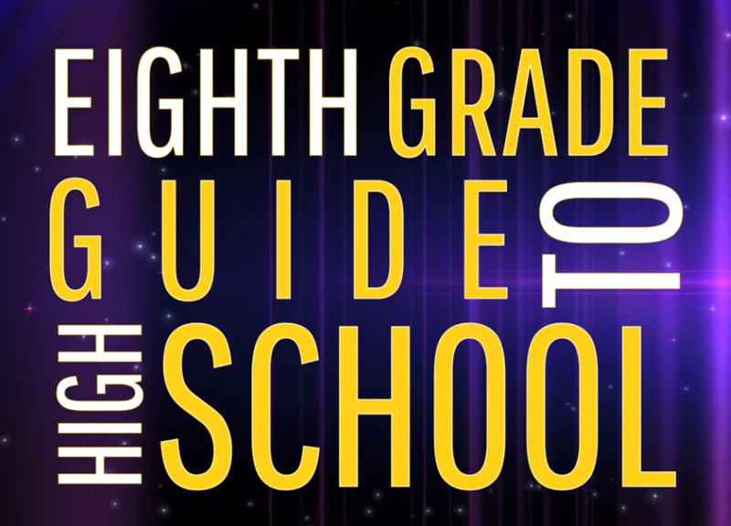 Eighth Grade guide to High School
