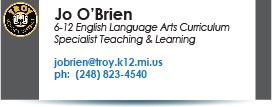 Jo O'Brien, Curriculum Specialist.  Phone:  248-823-4540.