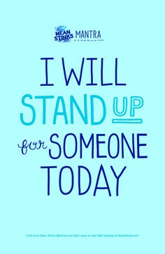 Stand Up For Someone Today!