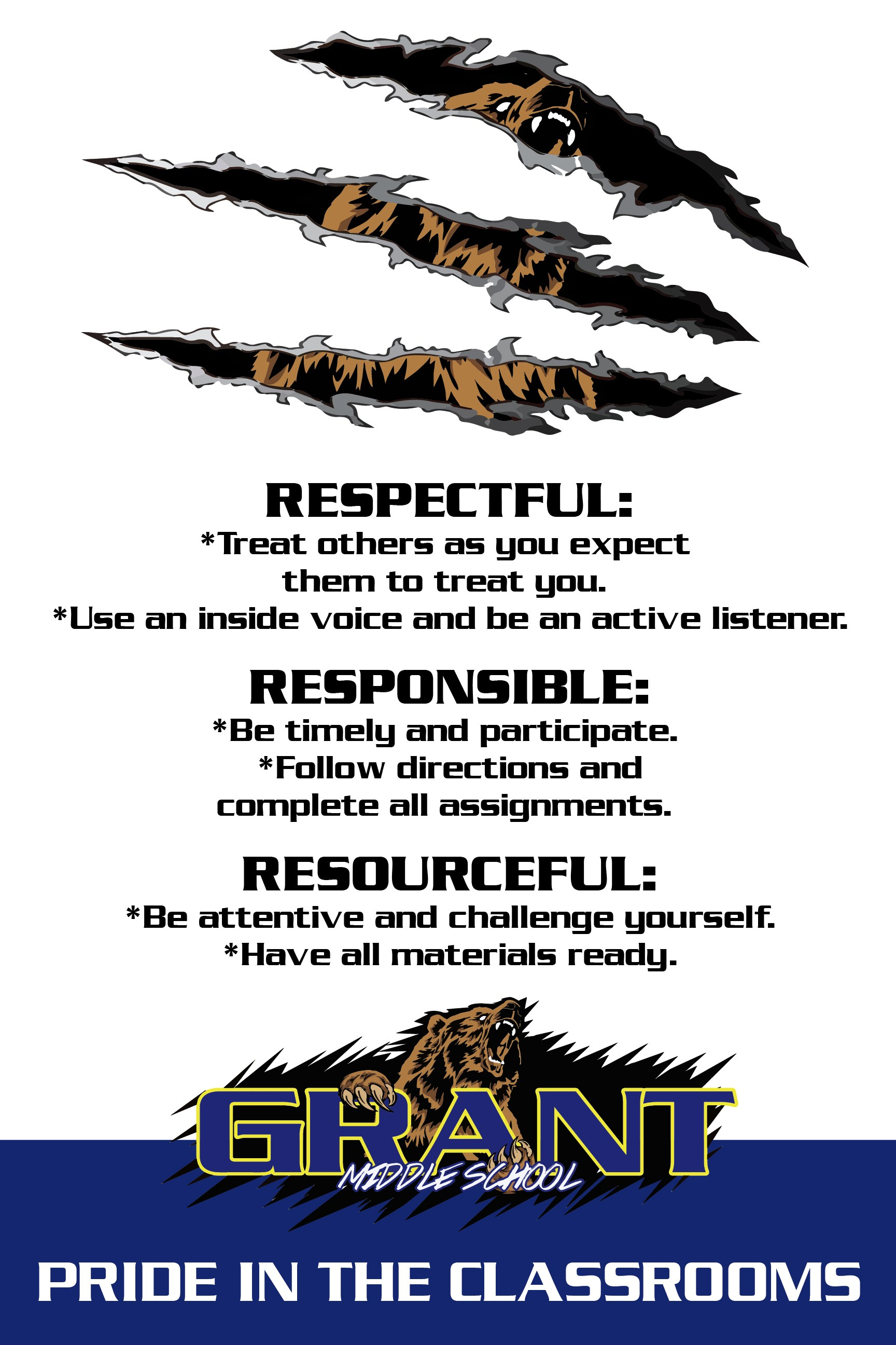 Image of Grizzly bear through claw marks respectful- treat others as you expect them to treat you. Use an inside voice and be an active listener. Responsible- Be timely and participate. Follow directions and complete all assignments. Resourceful- Be attentive and challenge yourself. Have all materials ready. Image of Grant Middle School
