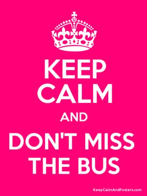 Don't miss the bus poster