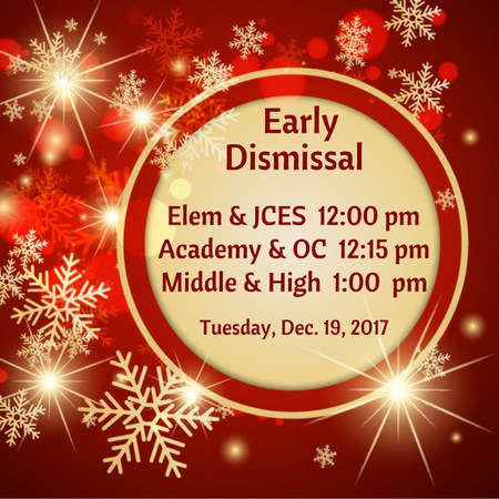 Early Dismissal Times Elem & JCES 12:00 pm Academy & OC 12:15 pm Middle and High 1:00 pm