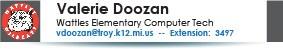 Valerie Doozan, Wattles Elementary School Tech, vdoozan@troy.k12.mi.us or 248-823-3497.