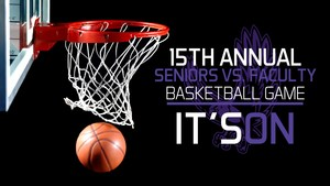 15th Annual Seniors vs. Faculty Basketball Game