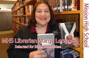 Mission, Texas- Mission High School (MHS) librarian, Margie Longoria will be helping guide what students in the state of Texas may be reading in the future. She has been selected to serve on a Texas Library Association (TLA) State Reading Committee.