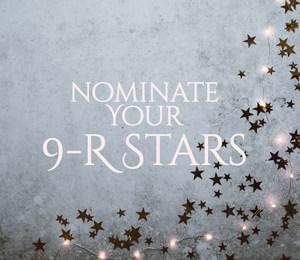 Nominate Your 9-R Stars.