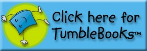 Click here for TumbleBooks!