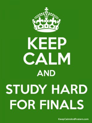 keep calm and study for finals.png