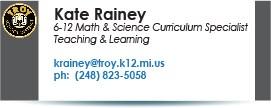 Kate Rainey, Curriculum Specialist.  Phone:  248-823-5058.