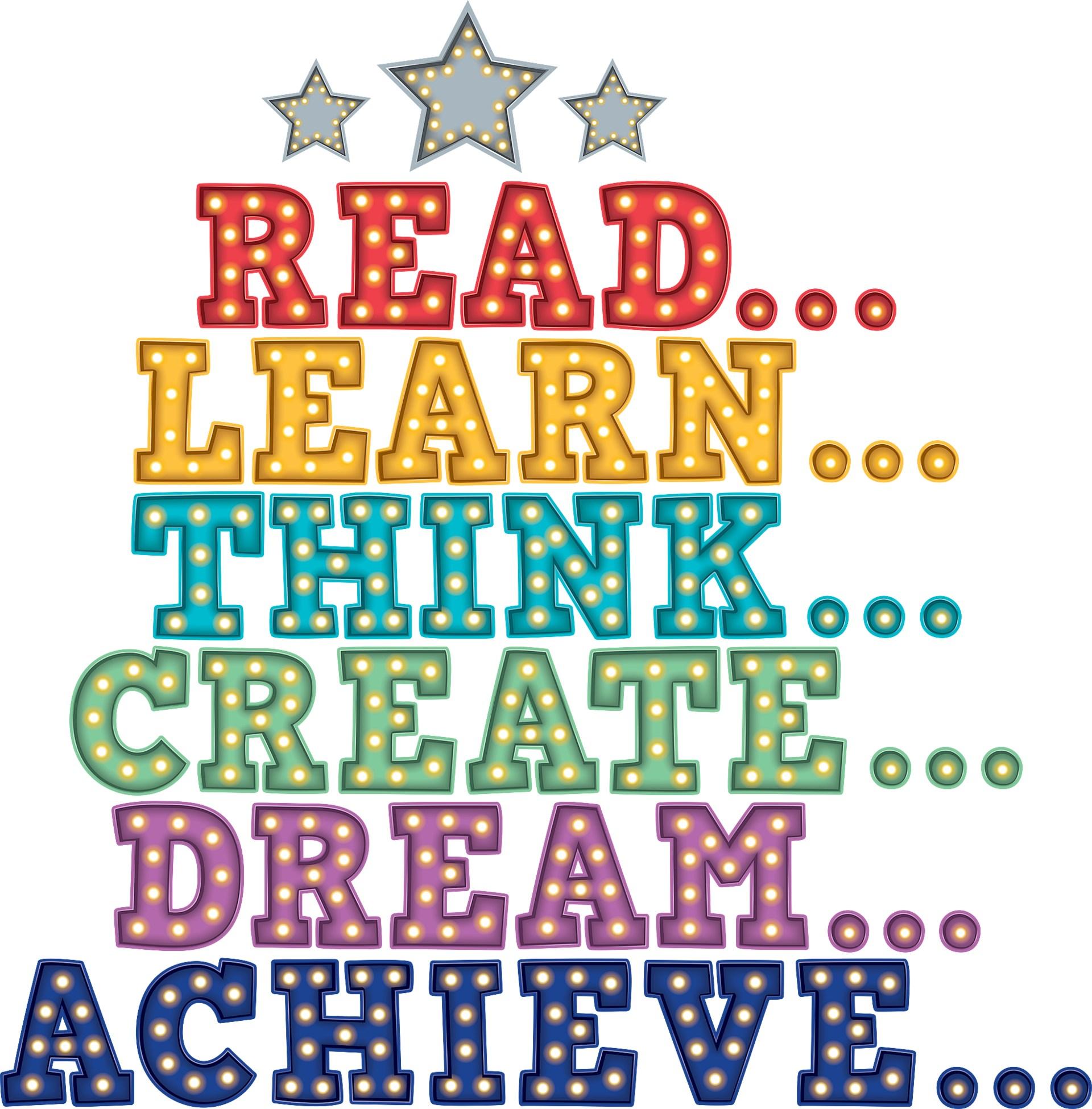 Read, Think, Learn, Create, Dream