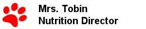 Mrs. Tobin - Nutrition Director