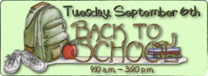 First Day of School: Tuesday, September 6th