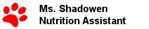 Ms. Shadowen - Nutrition Assistant
