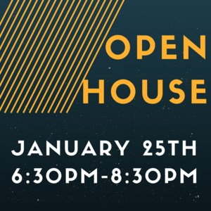 Open House January 25th