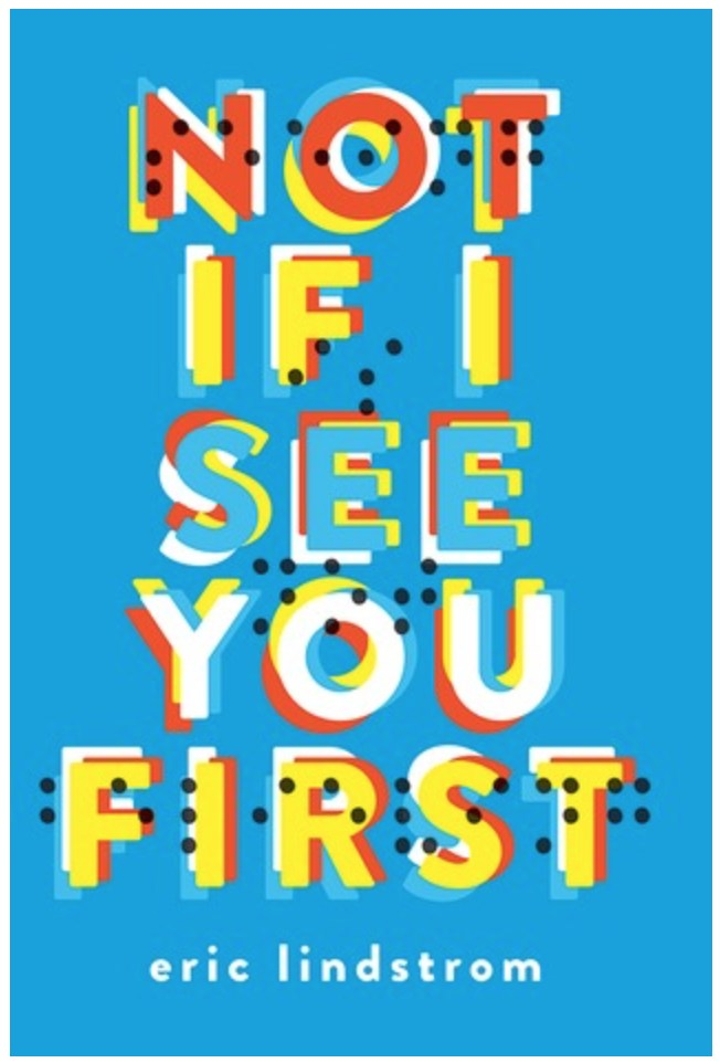 Image of Eric Lindstrom's book - Not if I See You First