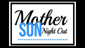 mother and son night out
