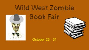 Wild West Zombie Book Fair - October 23 - 31